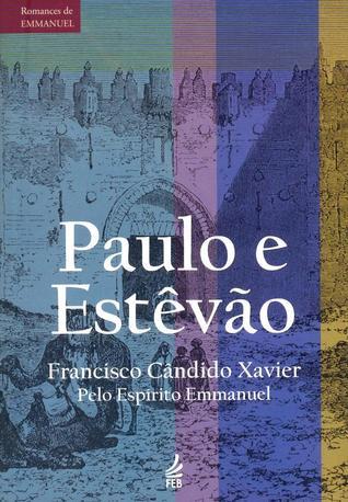 Paulo e Estêvão: Episódios históricos do Cristianismo primitivo