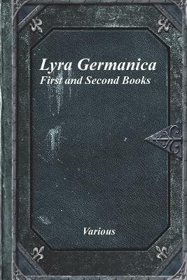 Lyra Germanica: First and Second Books Catherine Winkworth