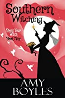 Southern Witching (Bless Your Witch) (Volume 9)