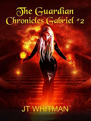 To Hell and Back: The Guardian Chronicles: Gabriel 2