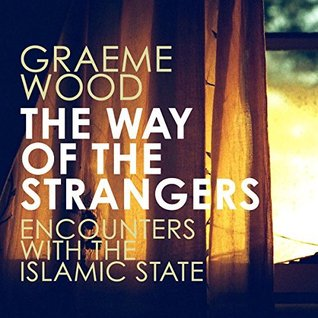 The Way of the Strangers by Graeme Wood