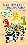 Mathematics: PRE-KINDERGARTEN, Long and short ( Volume 2.)