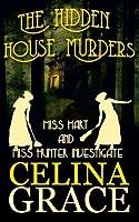 The Hidden House Murders: (Miss Hart and Miss Hunter Investigate: Book 3) (Volume 3)