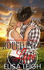 Roped Into Love (Kennison Ranch Book 1)