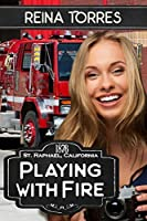 Playing With Fire (St. Raphael, CA Book 2)