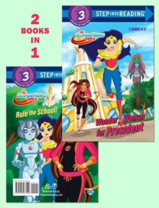 Wonder Woman for President/Rule the School! (DC Super Hero Girls) (Step into Reading)