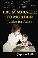From Miracle To Murder: Justice For Adam
