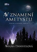 V znamení ametystu (Kronika strateného impéria, #1)