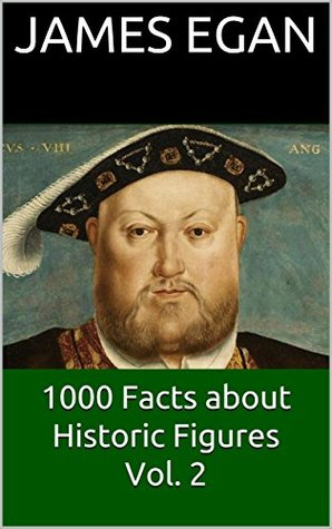 1000 Facts about Historic Figures Vol. 2