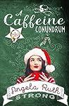 A Caffeine Conundrum (The CafFUNated Mysteries #1)