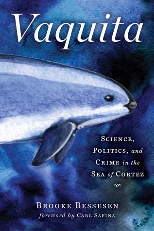 Vaquita: Science, Politics, and Crime in the Sea of Cortez