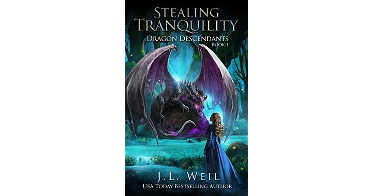 Stealing Tranquility Dragon Descendants 1 By J L Weil