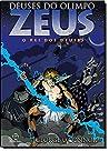 Zeus: O Rei dos Deuses (Col. : Deuses do Olimpo) (Em Portugues do Brasil)