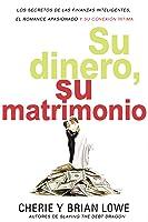 Su dinero, su matrimonio: Los secretos de las finanzas inteligentes, el romance apasionado y su conexión íntima