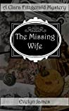 The Missing Wife: A Clara Fitzgerald Mystery (The Clara Fitzgerald Mysteries Book 13)