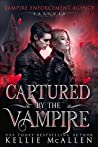 Captured by the Vampire (Vampire Enforcement Agency #0.5)