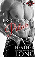 Protecting Pilar (Special Forces: Operation Alpha) (Special Forces & Brotherhood Protectors Book 4)