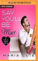 Say You'll Be Mine (NOLA Heart, #1)