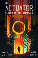 The Actuator 2: Return of the Saboteur