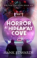 Horror at Hideaway Cove (Critter Catchers, #6)