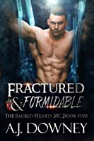 Fractured  Formidable