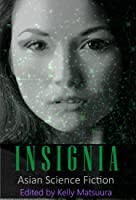 Insignia: Asian Science Fiction (The Insignia Series #5)