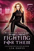 Fighting for Them (Witches of Rose Lake, Book 2)
