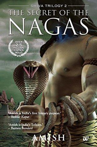 The Secret of the Nagas (Shiva Trilogy #2) by Amish Tripathi