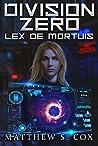 Lex De Mortuis (Division Zero, #2)
