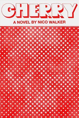 Cherry by Nico Walker