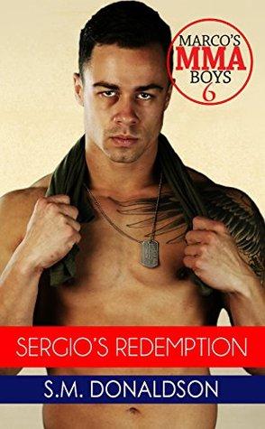 Sergio's Redemption (Marco's MMA Boys, #6)