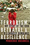 Terrorism, Betrayal, and Resilience: My Story of the 1998 U.S. Embassy Bombings