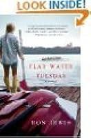 Flat Water Tuesday: A Novel