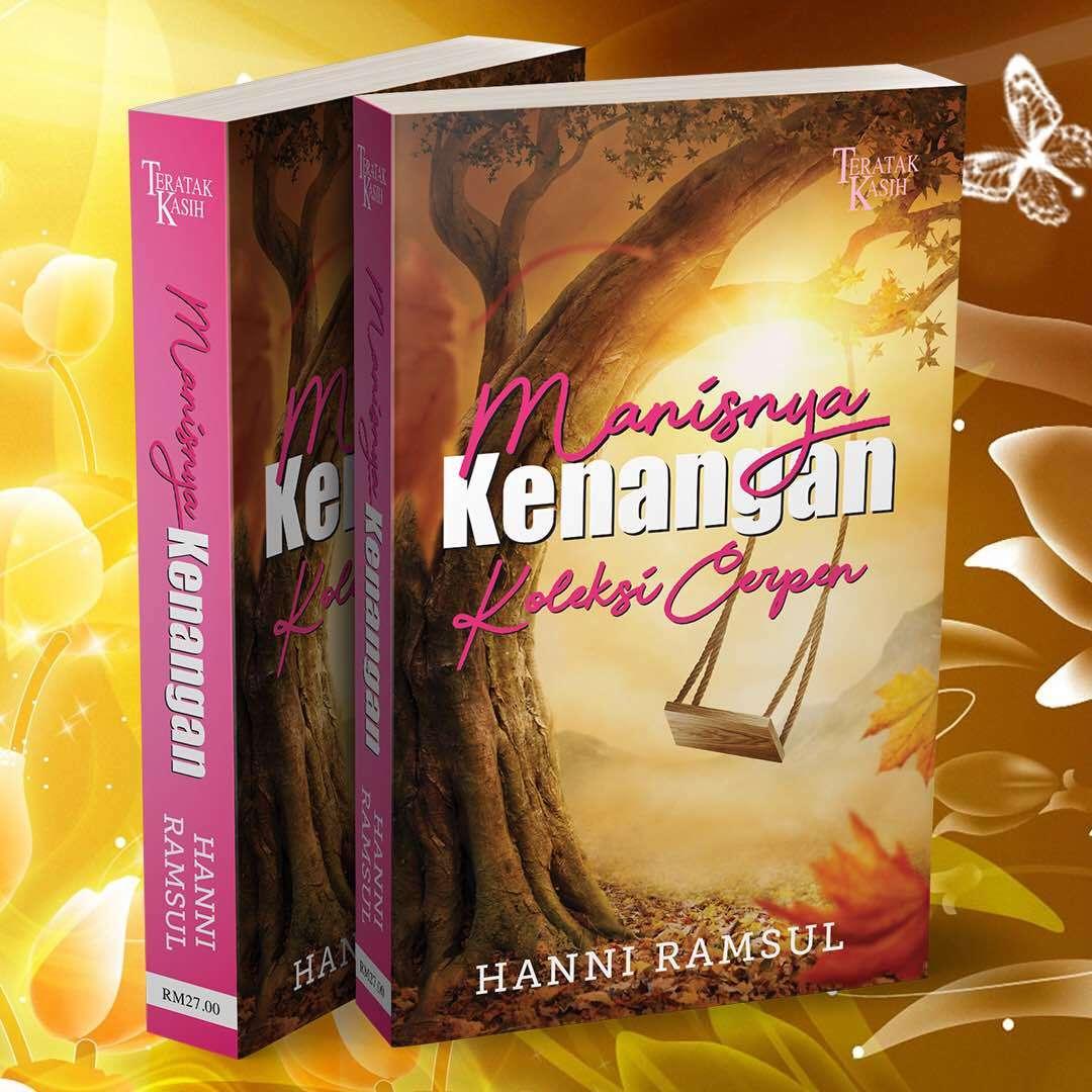 Manisnya Kenangan Koleksi Cerpen by Hanni Ramsul