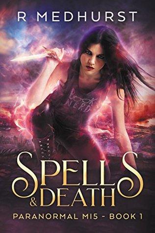 Spells & Death (Paranormal MI5, #1)
