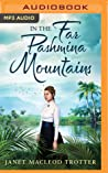In the Far Pashmina Mountains audiobook download free