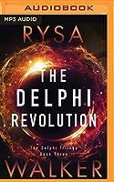 The Delphi Revolution (The Delphi Trilogy #3)