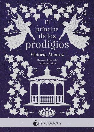 El príncipe de los prodigios (Helena Lennox, #2)