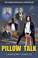 Pillow Talk (The Jamie Reynolds Chronicles Book 3)