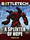 BattleTech: A Splinter of Hope (BattleTech novellas)