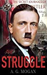 The Secret Journals of Adolf Hitler, Volume 2: The Struggle