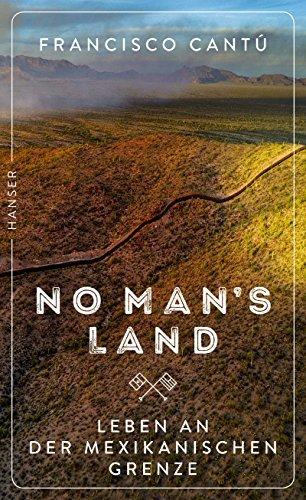 No Man's Land: Leben an der mexikanischen Grenze
