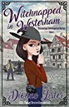 Witchnapped in Westerham (Paranormal Investigation Bureau, #1)