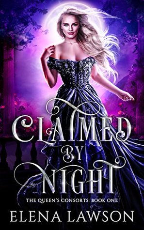 Claimed by Night (The Queen's Consorts, #1)