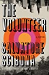 The Volunteer by Salvatore Scibona