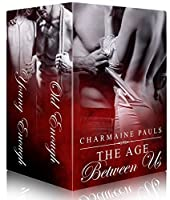 The Age Between Us: Old Enough (Book 1) & Young Enough (Book 2)
