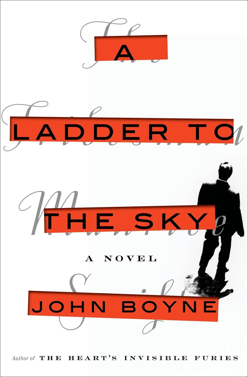A Ladder to the Sky by Boyne John