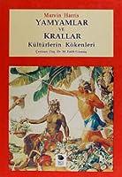 Yamyamlar ve Krallar: Kültürlerin Kökenleri
