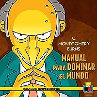 C. Montgomery Burns: Manual para dominar el mundo