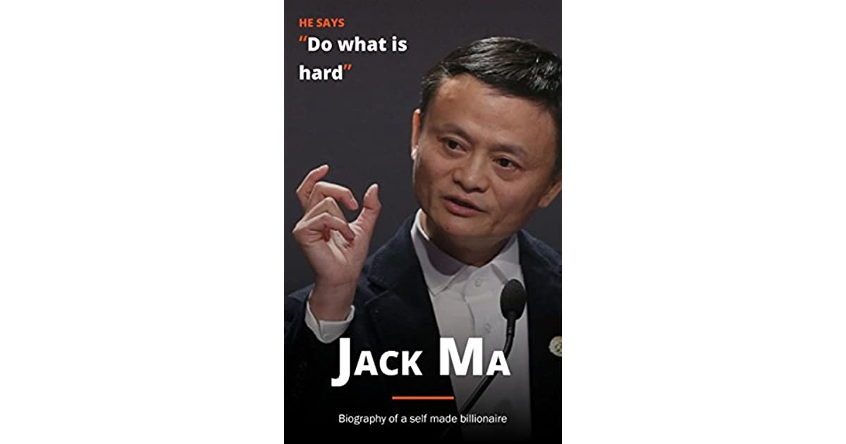 Jack Ma Biography Of A Self Made Billionaire By R G Knight